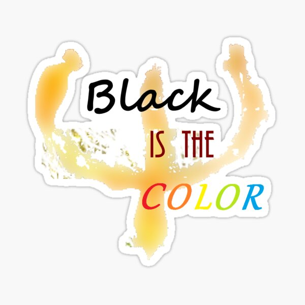 Black is the Color Sticker