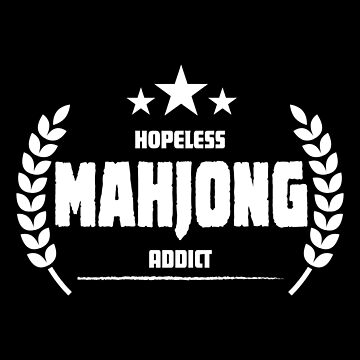 Hopeless Mahjong Addict Funny Addiction by jzelazny