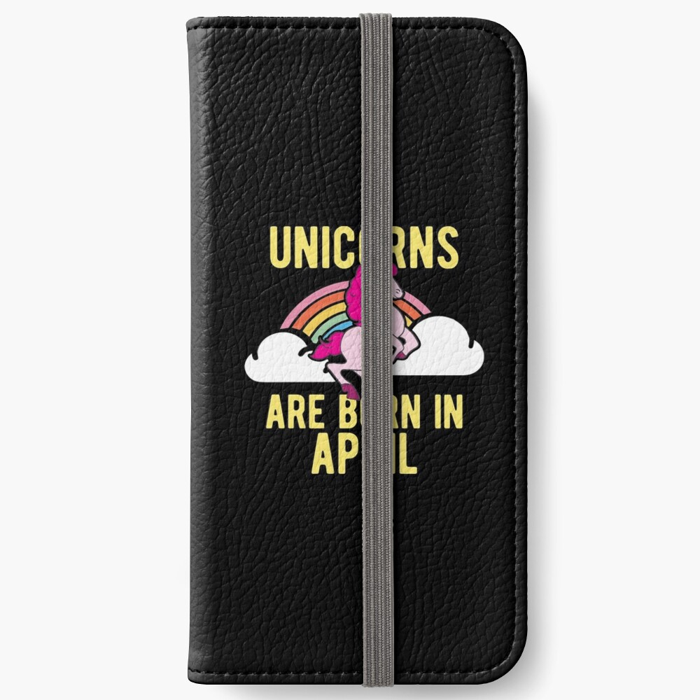 Unicorns Are Born In April Shirt Birthday Month Gift Tee iPhone Flip-Case