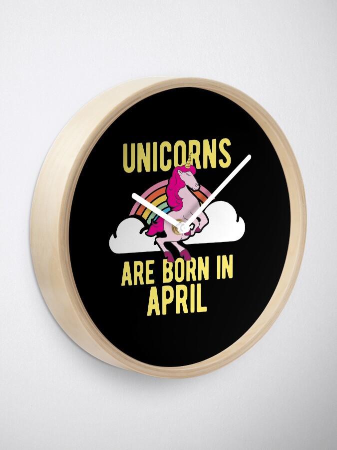 Alternative Ansicht von Unicorns Are Born In April Shirt Birthday Month Gift Tee Uhr