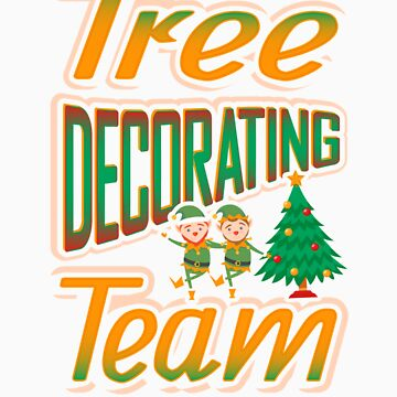 Tree Decorating Team Christmas Tree T Shirt by orangepieces