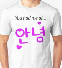You had me at annyeong pink Unisex T-Shirt
