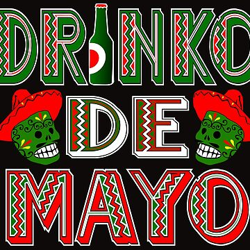 2019 Cinco De Mayo Drinko De Mayo by galleryOne
