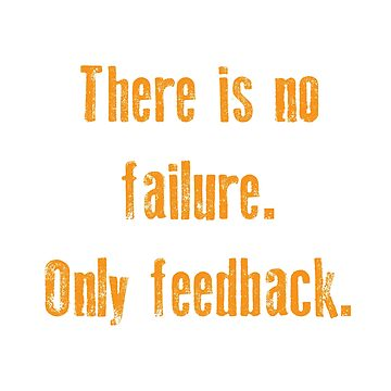 Funny Feedback Tshirt Designs There is no failure by Customdesign200