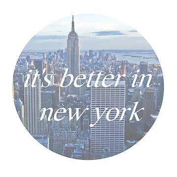 It's Better In New York by caseyward