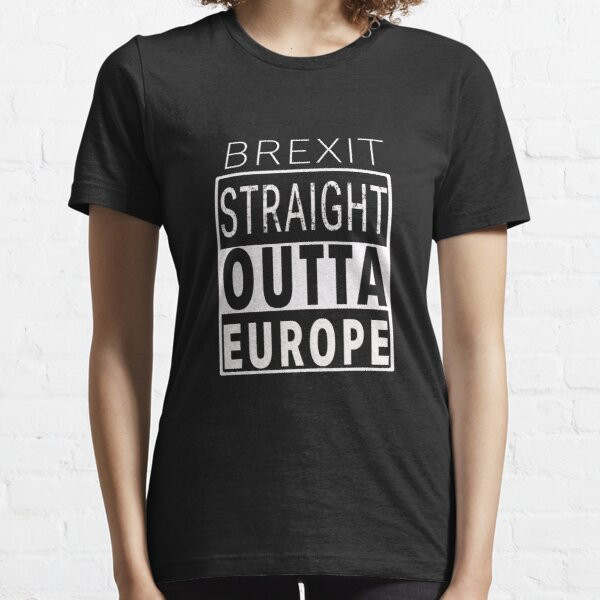 Funny Brexit Straight Outta Europe Design Essential T-Shirt