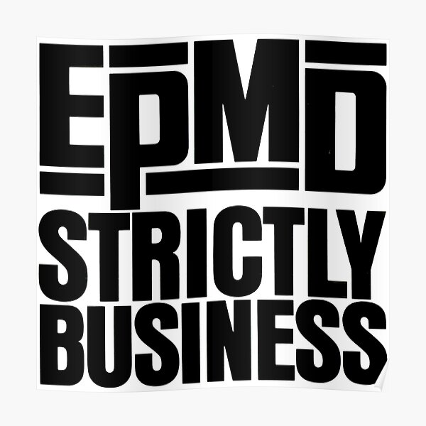 Strictly Business - EPMD Poster
