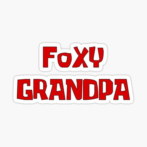 FOXY GRANDPA Sticker