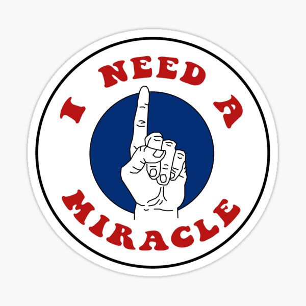 Dead I Need A Miracle Sticker