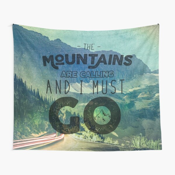 Forest Mountains Wanderlust Adventure Quote - The Mountains are Calling and I Must Go Tapestry