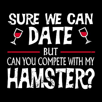 Compete With My Hamster Funny Dating by jzelazny