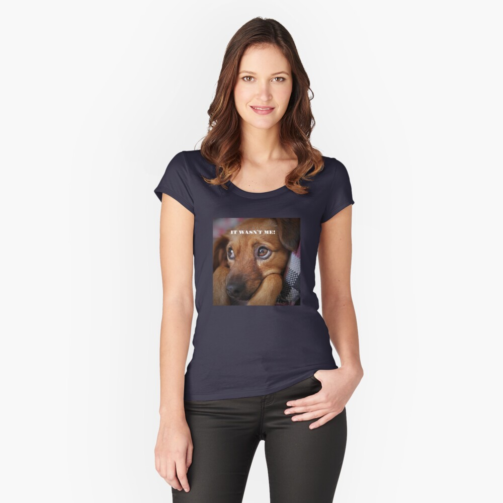 """Funny Dog Shirt, """"It wasn't me"""" Fitted Scoop T-Shirt"""