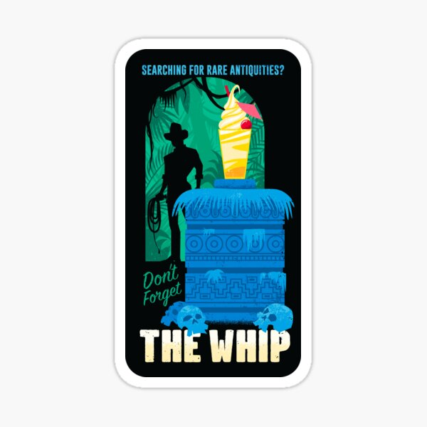 Searching for rare antiquities? Don't forget the whip! Sticker