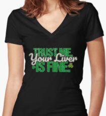 Trust Me Your Liver Is Fine T Shirt Women's Fitted V-Neck T-Shirt