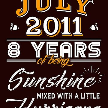 July 2011 Birthday Gifts - July 2011 Celebration Gifts - Awesome Since July 2011 by daviduy