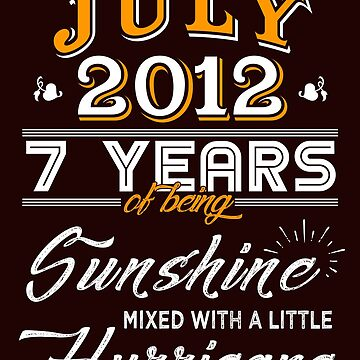 July 2012 Birthday Gifts - July 2012 Celebration Gifts - Awesome Since July 2012 by daviduy