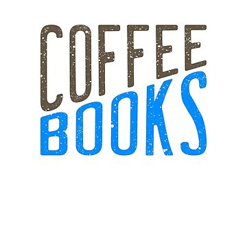 """""""Coffee Books and Social Justice"""" tee design made for both coffee and book lovers out there!  by Customdesign200"""