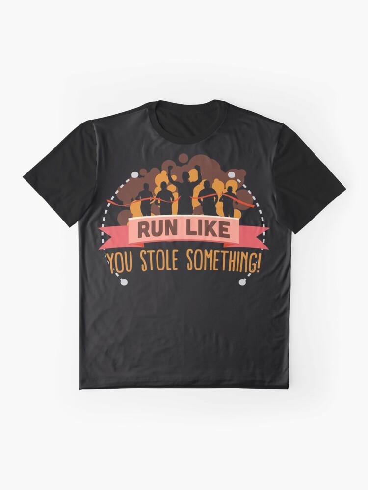 originale più votato prezzo di strada arriva Run Like You Stole Something Running | Graphic T-Shirt