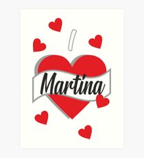 I Love Martina Kunstdruck