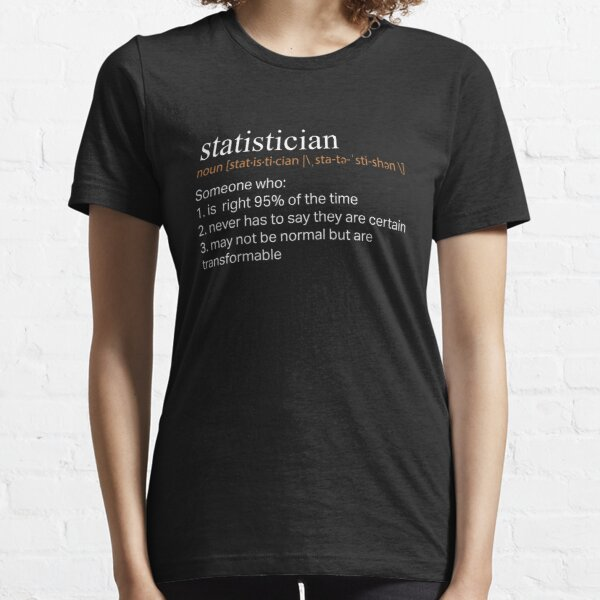 Top Funny Statistician Definition Gift Design Essential T-Shirt