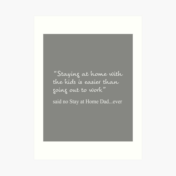 Top Funny Stay at Home Dad Quote Gift Design Art Print