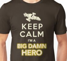 Keep Calm, I'm a Big Damn Hero Firefly Shirt Unisex T-Shirt