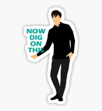 Now Dig On This Sticker