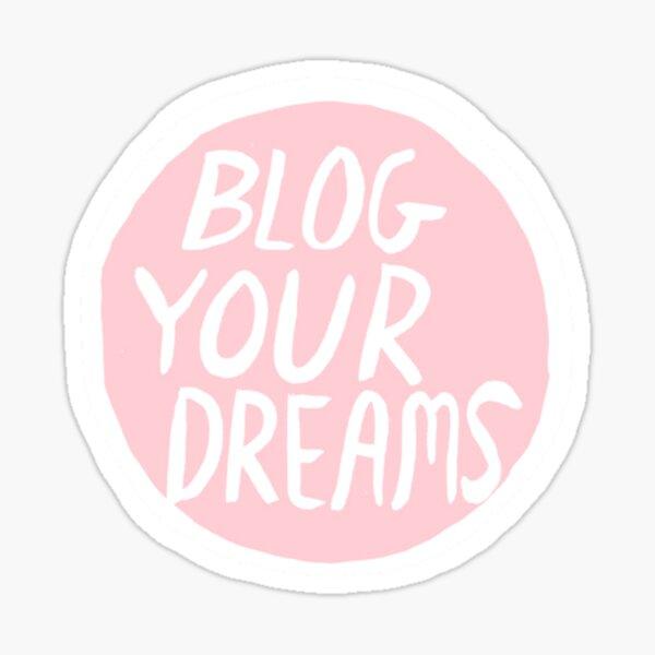 Blog Your Dreams Sticker