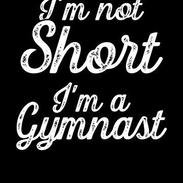 I'm not short I'm a gymnast - Gymnastic Tumbling by alexmichel