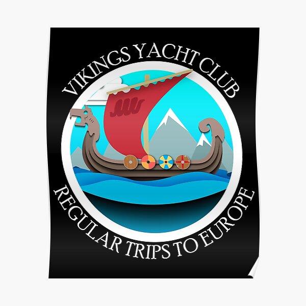 Vikings Yacht Club Regular Trips to Europe Poster