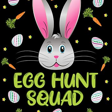 Easter Egg Hunt Squad Bunny Rabbit Funny Egg Hunter by ZNOVANNA