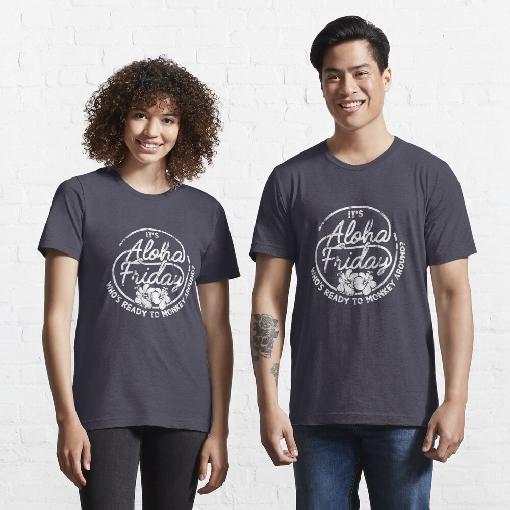 It's Aloha Friday Who's Ready To Monkey Around - Happy Hawaii Gift Essential T-Shirt