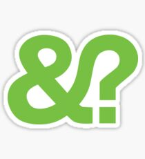 And? &? Ampersand Question Mark - Green Original Design Sticker