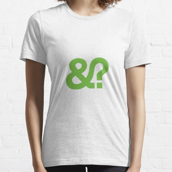 And? &? Ampersand Question Mark - Green Original Design Essential T-Shirt