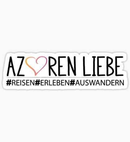 Azoren Liebe #Reisen #Erleben #Auswandern Sticker