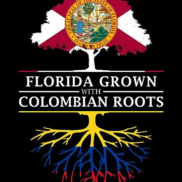 Florida Grown with Colombian Roots Design by ockshirts