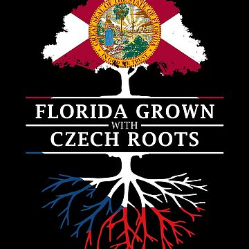 Florida Grown with Czech Roots Design by ockshirts