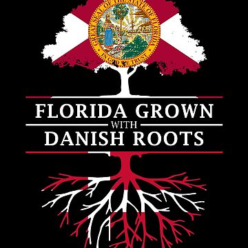 Florida Grown with Danish Roots Design by ockshirts