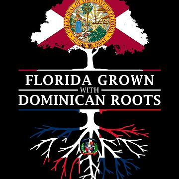 Florida Grown with Dominican Roots Design by ockshirts