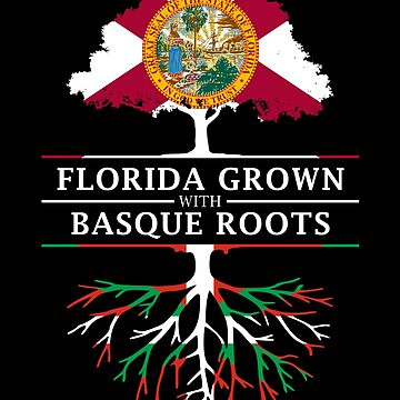 Florida Grown with Basque Roots Design by ockshirts