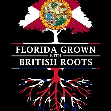 Florida Grown with British Roots Design by ockshirts