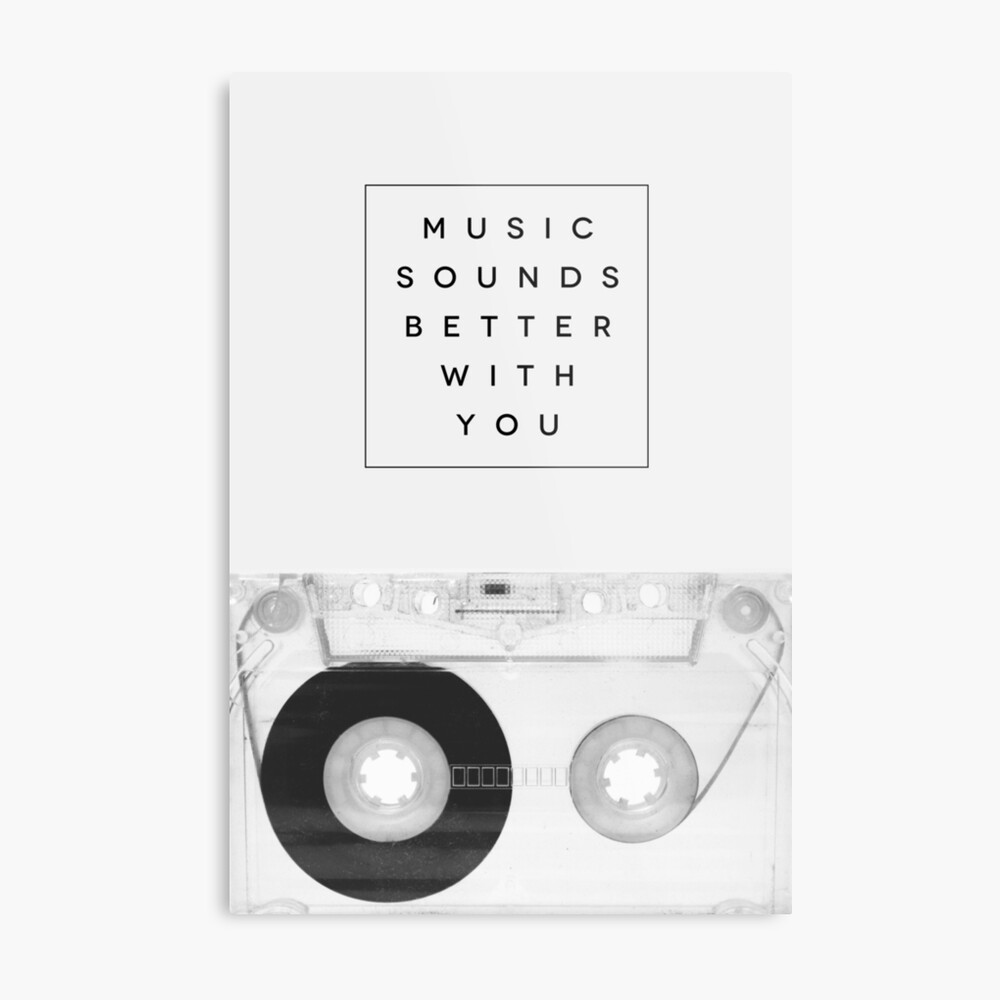 Music Sounds Better With You Metallbild
