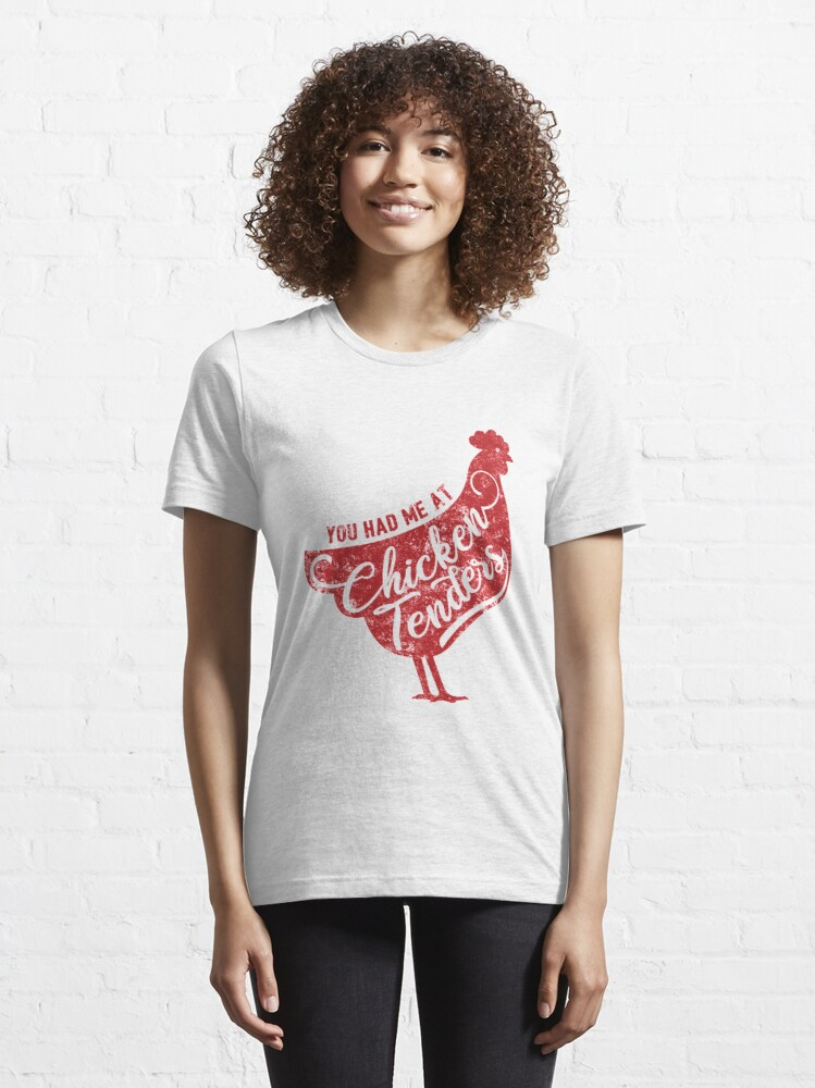 Alternate view of You Had Me At Chicken Tenders - Food Lover Gift Essential T-Shirt