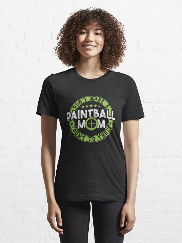 Alternate view of Don't Make A Painball-Mom Count To Three - Funny Paintball Gift Essential T-Shirt
