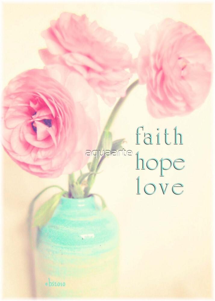 faith hope love 1 Corinthians 13 by aquaarte