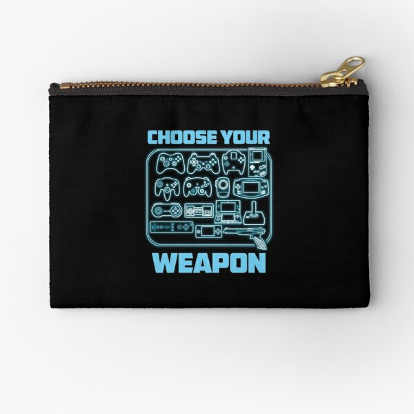 Choose your weapon gift Zipper Pouch