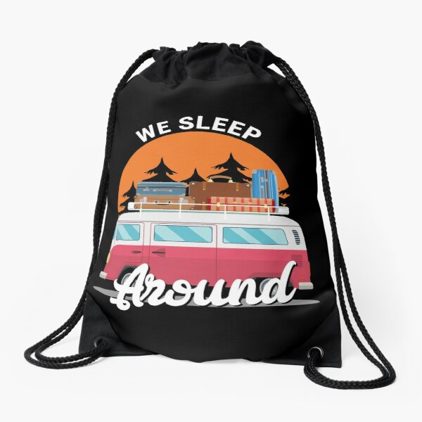 We Sleep Around shirt Camping Lover Nature gift Drawstring Bag