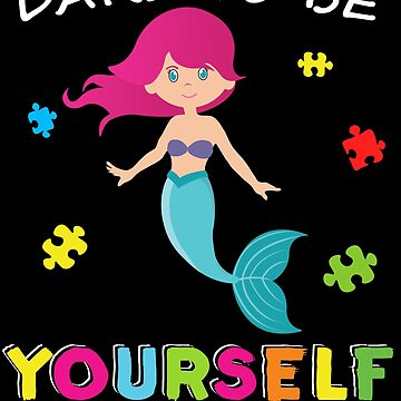 Mermaid Puzzle Color Dare To Be Yourself Autism Awareness Autism Awareness Cute magical kid around puzzles light it up blue support autistic asperger by bulletfast