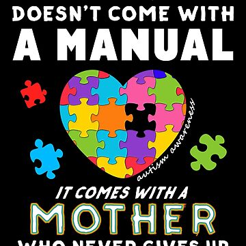 Mother Never Gives Up Dare To Be Yourself Autism Awarenes cute puzzle heart shape design for family light it up blue support autistic asperger by bulletfast