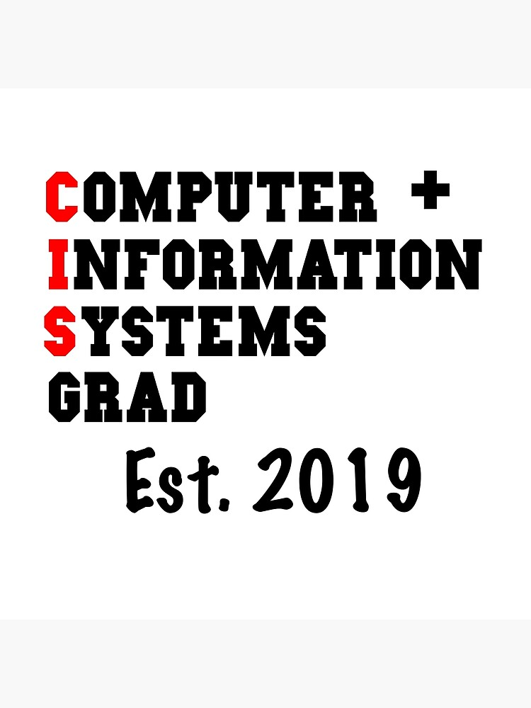 Computer And Information Systems Graduation Shirt - CIS Graduation 2019  by Galvanized